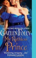 My Ruthless Prince - Gaelen Foley