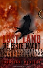 Lost Land. Die erste Nacht - Franka Fritz, Jonathan Maberry, Heinrich Koop
