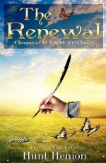 The Renewal, a Synopsis of Possible 2012 Changes - Hunt Henion, David Wilcock, Mark Borax