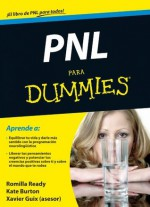 PNL para Dummies (Spanish Edition) - Romilla Ready, Kate Burton, S. A. Parramón Ediciones