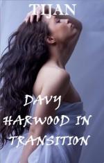Davy Harwood in Transition - Tijan