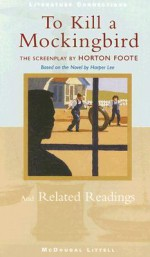 To Kill a Mockingbird (The Screenplay): And Related Readings - Horton Foote, Harper Lee Lee