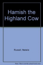 Hamish the Highland Cow - Natalie Russell