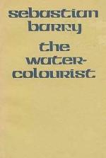The Water Colourist - Sebastian Barry