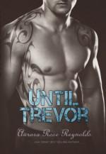 Until Trevor - Aurora Rose Reynolds