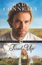 Fired Up - Mary Connealy