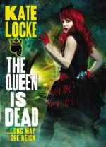 The Queen Is Dead - Kate Locke