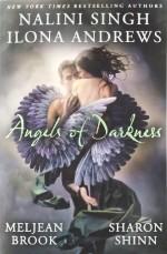 Angels of Darkness - Meljean Brook, Ilona Andrews, Nalini Singh, Sharon Shinn