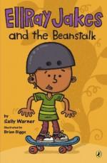 EllRay Jakes and the Beanstalk - Sally Warner, Brian Biggs