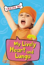 My Lively Heart and Lungs - Lauren Smith