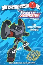 Transformers Animated: The Decepticons Invade! (I Can Read Book 2) - Olivia London