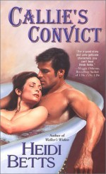 Callie's Convict - Heidi Betts