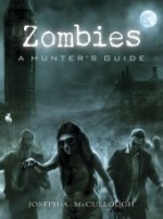 Zombies: A Hunter's Guide Deluxe Edition - Joseph McCullough