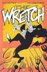 Wretch Volume 3: Cradle To Grave (Wretch) - Phil Hester