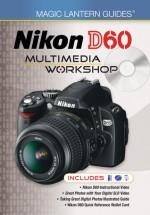 Magic Lantern DVD Guides: Nikon D60 Multimedia Workshop - Lark Books