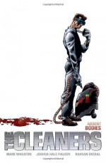 The Cleaners: Absent Bodies - Mark Wheaton, Joshua Hale Fialkov, Rahsan Ekedal
