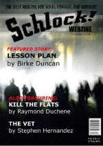Schlock! Webzine Vol 4 Issue 6 - Rob Bliss, Stephen Hernandez, HR Woodsman, Nathan J.D.L. Rowark, Raymond Duchene, James Rhodes, Birke Duncan, Gavin Chappell, C Priest Brumley