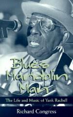 Blues Mandolin Man: The Life and Music of Yank Rachell - Richard Congress, David Evans