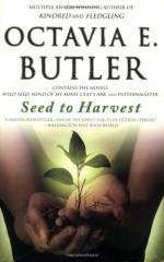 Seed to Harvest - Octavia E. Butler
