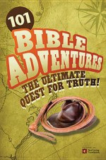 101 Bible Adventures: The Ultimate Quest for Truth! - Carolyn Larsen