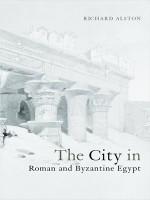 City in Roman and Byzantine Egypt - Richard Alston