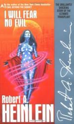 I Will Fear No Evil - Robert A. Heinlein