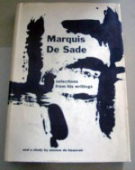 The Marquis de Sade: Selections From His Writings, and a Study by Simone de Beauvoir - Marquis de Sade, Simone de Beauvoir, Paul Dinnage