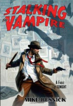Stalking the Vampire - Mike Resnick