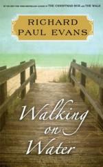 Walking on Water - Richard Paul Evans