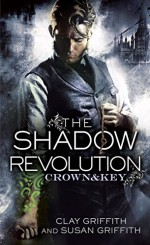 The Shadow Revolution (Crown & Key) - Clay and Susan Griffith, Clay Griffith