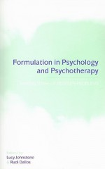 Formulation in Psychology and Psychotherapy: Making Sense of People's Problems - Lucy Johnstone