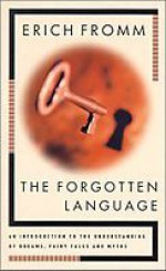 The Forgotten Language - Erich Fromm