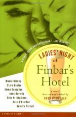Ladies' Night at Finbar's Hotel - Maeve Binchy, Dermot Bolger, Emma Donoghue, Clare Boylan, Anne Haverty, Éilís Ní Dhuibhne, Kate O'Riordan, Dierdre Purcell