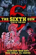 The Sixth Gun: Sons of the Gun - Cullen Bunn, Brian Hurtt, Brian Churilla