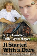 It Started With a Dare (Southern Comfort Series) - Julie Lynn Hayes, S. L. Danielson