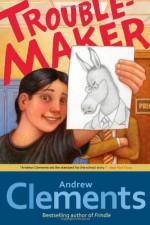 Troublemaker - Andrew Clements, Mark Elliott