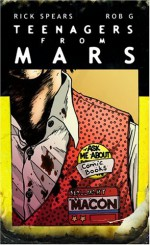 Teenagers from Mars - Rick Spears, Rob G