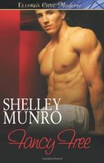 Fancy Free - Shelley Munro