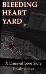 Bleeding Heart Yard - Noah Chinn