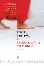 A redescoberta do mundo (Portuguese Edition) - Thrity Umrigar, Regina Lyra