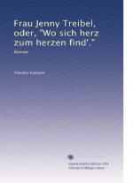 "Frau Jenny Treibel, oder, ""Wo sich herz zum herzen find'."": Roman (German Edition) - Theodor Fontane"