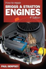 How to Repair Briggs and Stratton Engines - Paul Stephen Dempsey