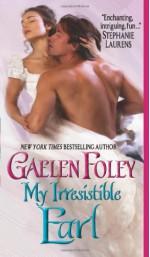 My Irresistible Earl - Gaelen Foley