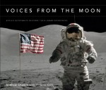 Voices from the Moon: Apollo Astronauts Describe Their Lunar Experiences - Andrew Chaikin, Victoria Kohl