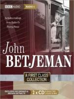 John Betjeman: A First Class Collection - John Betjeman, BBC Audiobooks
