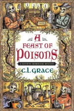 A Feast of Poisons - C.L. Grace, Paul Doherty