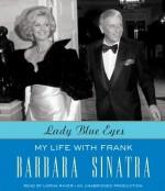 Lady Blue Eyes: My Life with Frank - Barbara Sinatra, Lorna Raver