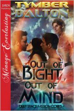 Out of Bight, Out of Mind - Tymber Dalton