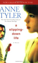 A Slipping-Down Life - Anne Tyler