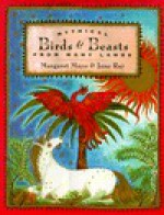 Mythical Birds and Beasts from Many Lands - Margaret Mayo, Jane Ray
